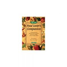 The New Food Lover's Companion, 4th Edition, Sharon Tyler Herbst  The brand-new fourth edition of this widely praised reference gui...