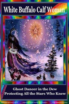 White Buffalo Calf Woman Ghost Dancer in the Dew Protecting All the Stars Who Knew. Woman Singing, Best Relationship, Buffalo, Calves, Dancer, Stars, Artist, Nature, Healing