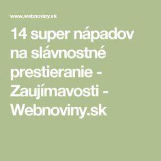 14 super nápadov na slávnostné prestieranie - Zaujímavosti - Webnoviny.sk