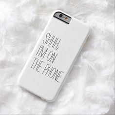 Funny Shhh, I'm on the phone hipster humor inspirational quote / slogan simple, modern typography black and white iPhone 6 case cover.