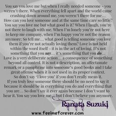 """""""You say you love me but what good is it? When I laugh, you're not there to laugh with me. When I'm lonely you're not here to keep me company, when I'm happy you're not the reason anymore; So tell me… what good is telling someone you love them if you're not actually loving them?"""" - Ranata Suzuki quote * lost, tumblr, love, relationship, beautiful, words, quotes, story, quote, sad, breakup, broken heart, heartbroken, loss, loneliness, unrequited, * pinterest.com/ranatasuzuki"""