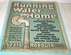 Dare to dream..running water in your home --Sears catalog (1915)