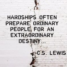 Hardships often preapre ordinary people for an extraordinary destiny. - C. S. Lewis #literary #quotes