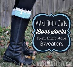 **Make Your Own Boot Socks From Thrift Store Sweaters!** This is such a EASY DIY (and you can totally make these on the cheap!) These run about $25 in boutiques. I made these for around $5! I have all the steps/photos! Makes a great gift! #DIY #DIYFashion #Fashion