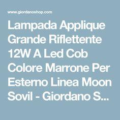 Lampada Applique Grande Riflettente  12W A Led Cob Colore Marrone Per Esterno Linea Moon Sovil - Giordano Shop