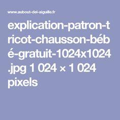 explication-patron-tricot-chausson-bébé-gratuit-1024x1024.jpg 1024×1024 pixels