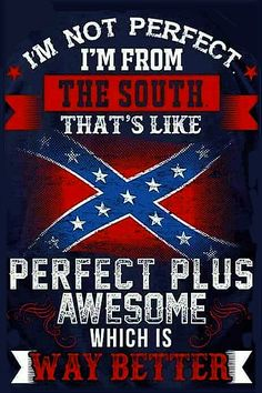 I'm from The South