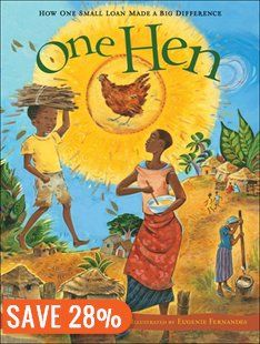 One Hen: How One Small Loan Made a Big Difference  by Katie Smith Milway  IRC & HAM PZ 7 M55 One 2008 microfinancing and becoming a global citizen