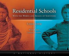 Residential Schools: With Words and Images of Survivors by Larry Loyie with Wayne K. Spear and Constance Brissenden Aboriginal Education, Indigenous Education, National History, Canadian History, Indian Residential Schools, Christian Missionary, Government Of Canada, Children's Literature, First Nations
