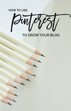 WE'RE ALL PINTEREST LOVERS HERE! ...Use Pinterest to Grow Your Blog Beautifully..