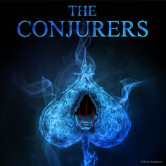 """The Conjurers by Brian Anderson. The comic is a companion to the upcoming novel, """"The Conjurers"""". It is a chance to tell tales about a variety of characters from the novel. It will also include origin stories of the Conjurian, the secret, hidden realm of magicians."""