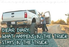 Dear Diary, What Happens In The Truck Stays In The Truck