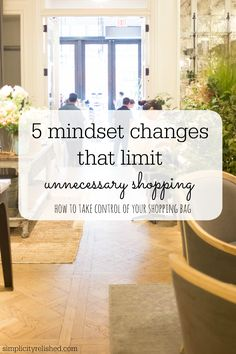 Need to quit shopping? Start with changing your mind about it. These 5 simple ideas will help you save money and spend more carefully. | 5 Mindset Changes That Limit Unnecessary Shopping