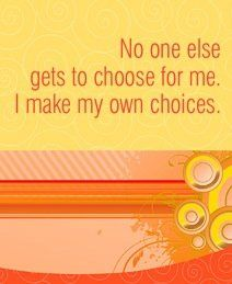 No one else gets to choose for me. I make my own choices.  ~ Louise L. Hay