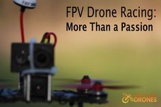 FPV Drone Racing: More Than A Passion   Best Online Drones http://www.bestonlinedrones.com/fpv-drone-racing/fpv-drone-racing-more-than-a-passion/