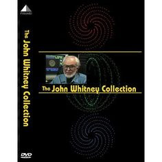 Whitney, John H, Mark Whitney, and James Schiller. The John Whitney Collection. Santa Monica, Calif: Pyramid Media, 2009.