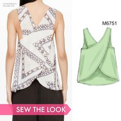Sew the Look: It's all about the back with this top. Sew McCall's  M6751 top pattern out of lightweight cottons, silks and polys.