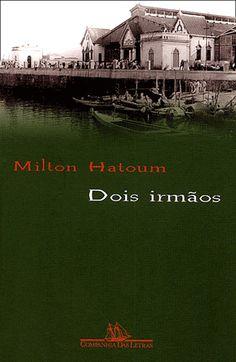 Dois Irmãos - Milton Hatoum - Companhia das Letras