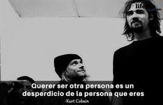 Querer ser otra persona es un desperdicio de la persona que eres. Kurt Cobain Frases, Movies, Movie Posters, Best Songs, Best Quotes, Get Well Soon, Powerful Quotes, Pretty Quotes, Films