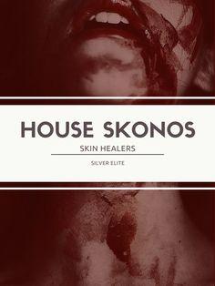 House Skonos: Skin Healers