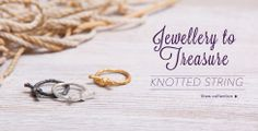 Our Knotted String collection - jewellery to treasure! Designer Silver Jewellery, Silver Jewelry, Tree Surgeons, Bow Shop, Jewelry Photography, Carat Gold, Jewelry Collection, Knots, Jewelry Design