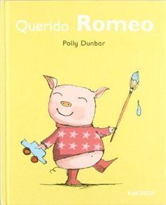 Querido Romeo (Tilly y sus amigos) | Polly Dunbar, Gabriela Keselman