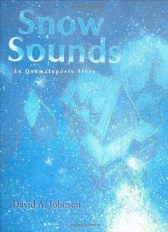 Snow Sounds: An Onomatopoeic Story by David A. Johnson http://www.amazon.com/dp/0618473106/ref=cm_sw_r_pi_dp_YxMYub0ASRKYF