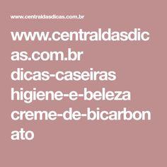 www.centraldasdicas.com.br dicas-caseiras higiene-e-beleza creme-de-bicarbonato