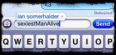 Ian Somerhalder. Because even iPhones get it. :)