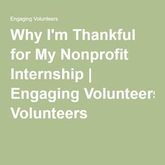 Why I'm Thankful for My Nonprofit Internship | Engaging Volunteers