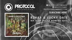 R3hab & Lucky Date - Rip It Up (Nicky Romero Edit) (OUT NOW) (+playlist)