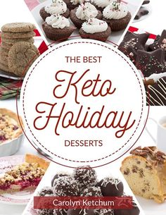 The Best Keto Holiday Desserts - Ebook! - The Best Keto Holiday Desserts – an e-cookbook filled with 28 delectable low carb, high fat desse - Keto Desserts, Sugar Free Desserts, Dessert Recipes, Paleo Dessert, Low Carb Dessert Easy, Keto Snacks, Brownie Recipes, Delicious Desserts, Dessert Book