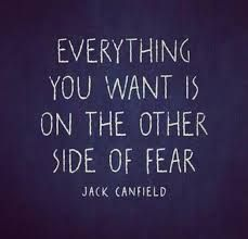 feel the fear and do it anyway (or far better yet:  because)