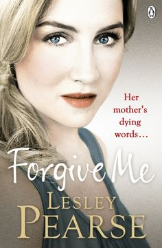 Forgive Me by Lesley Pearse - This beautiful bestseller is out in paperback August 15th. The perfect beach read! #ForgiveMe #LesleyPearse #SummerReads
