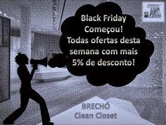 BRECHÓ CLEAN CLOSET  Roupas Seminovas: Começou Nosso Black Friday!