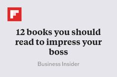 12 books you should read to impress your boss http://flip.it/FjT94