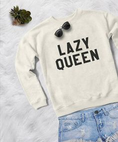 Lazy queen crewneck sweatshirt women sweaters jumper funny shirts with saying teen girl gift women tops pullover sweatshirts Tumblr Sweatshirts, Funny Sweatshirts, Funny Shirts, Tee Shirts, Hoodies, Fashion Sweatshirts, Quote Shirts, Book Shirts, Shirt Quotes
