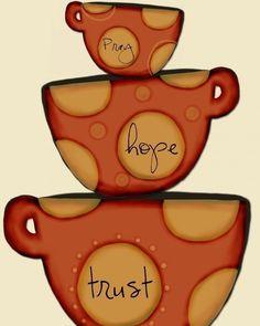 Coffee Mugs - Pray, Hope, Trust   8 by 10 print. $20.00, via Etsy.
