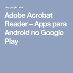 Adobe Acrobat Reader – Apps para Android no Google Play