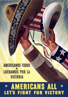 Americans All, Let's Fight for Victory. Americanos Todos, Luchamos por la Victoria. Vintage WWII poster issued by the United States Office of War Information. The poster shows two hands holding hats high in the air. One a Mexican sombrero-style hat and the other a United States Uncle Sam-style. Illustrated by Leon Helguera, 1943.