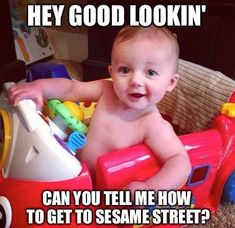 Check out: Baby Memes - Hey good lookin'. One of our funny daily memes selection. We add new funny memes everyday! Cute Baby Meme, Funny Baby Memes, Funny Kids, Funny Cute, Baby Humor, Funny Humor, Super Funny, Hilarious Memes, Funny Toddler