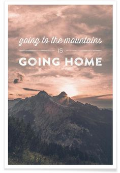 Going to the Mountains is Going Home als Premium Poster von Joe Mania | JUNIQE