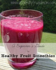 Healthy Fruit Smoothie Recipes   A Beginner's Guide - Mindfully Frugal Mom