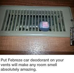 Great idea! Put Febreze car deodorant clips on your vents. Makes any room smell great!