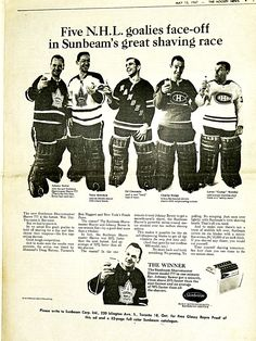 1967 Shaver Ad - Johnny Bower, Terry Sawchuk, Ed Giacomin, Charlie Hodge, Gump Worsley Hockey Room, Women's Hockey, Hockey Games, Hockey Players, Hockey Stuff, Montreal Canadiens, Goalie Mask, Close Shave, Ice Rink