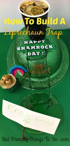 A Leprechaun Trap For St. Patrick's Day - A full proof Trap!