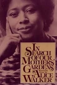 Best Awesome Alice Images  Alice Walker American Women Baby Books Alice Walkers  Book In Search Of Our Mothers Gardens Womanist  Prose Includes Her Landmark Title Essay As Well As A Number Of Other  Powerful