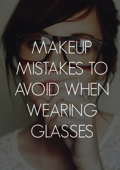makeup with glasses Makeup tutorials you can find here: http://crazymakeupideas.com/tips-for-summer-makeup/