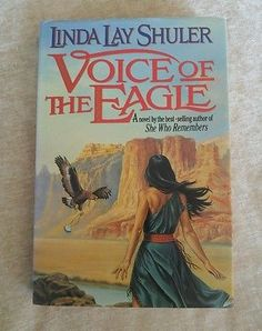 Voice of the Eagle Linda Lay Schuler 1992 HCDJ 1st Edition 1st Printing