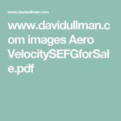 www.davidullman.com images Aero VelocitySEFGforSale.pdf
